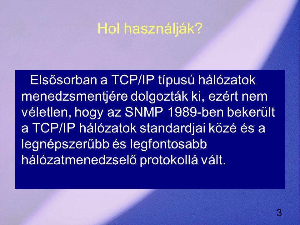4 Az SNMP jellemzői (1.) Bővíthető, amit a MIB (Management Information Base) révén valósul meg.