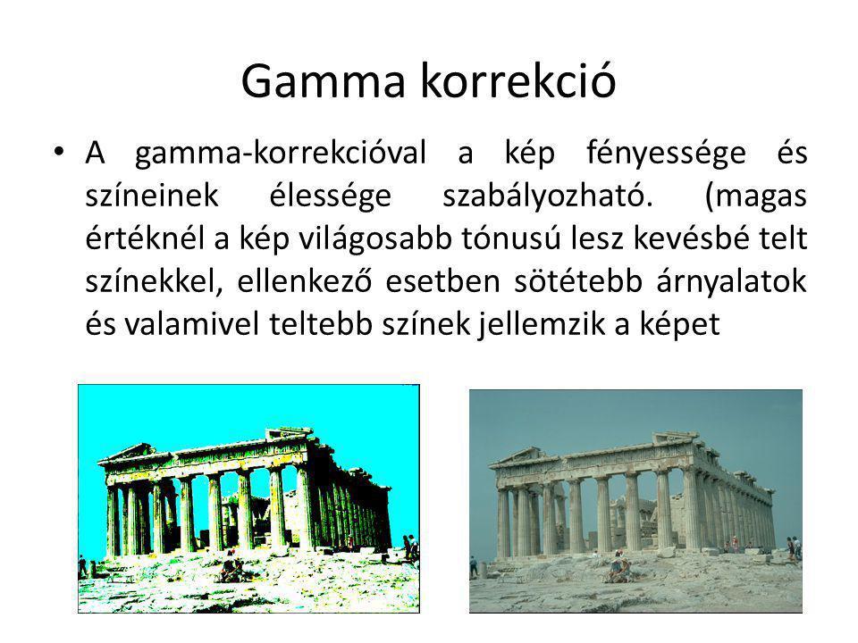 Gamma korrekció A gamma-korrekcióval a kép fényessége és színeinek élessége szabályozható. (magas értéknél a kép világosabb tónusú lesz kevésbé telt s