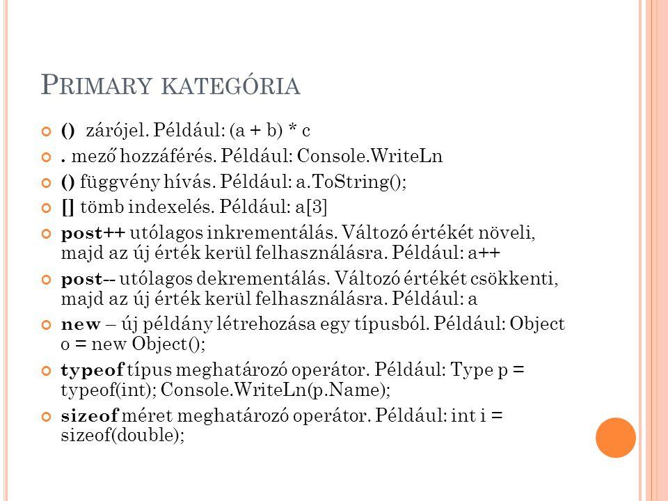 P RIMARY KATEGÓRIA () zárójel.Például: (a + b) * c.