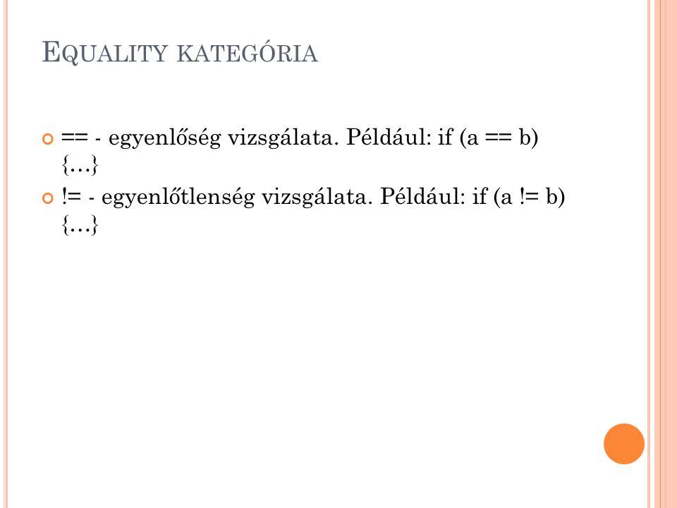 E QUALITY KATEGÓRIA == - egyenlőség vizsgálata.