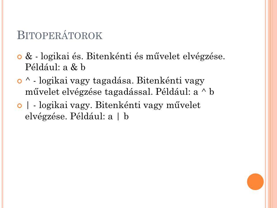 B ITOPERÁTOROK & - logikai és.Bitenkénti és művelet elvégzése.