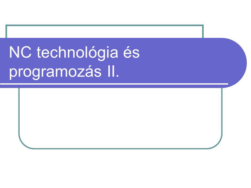 NC technológia és programozás II.