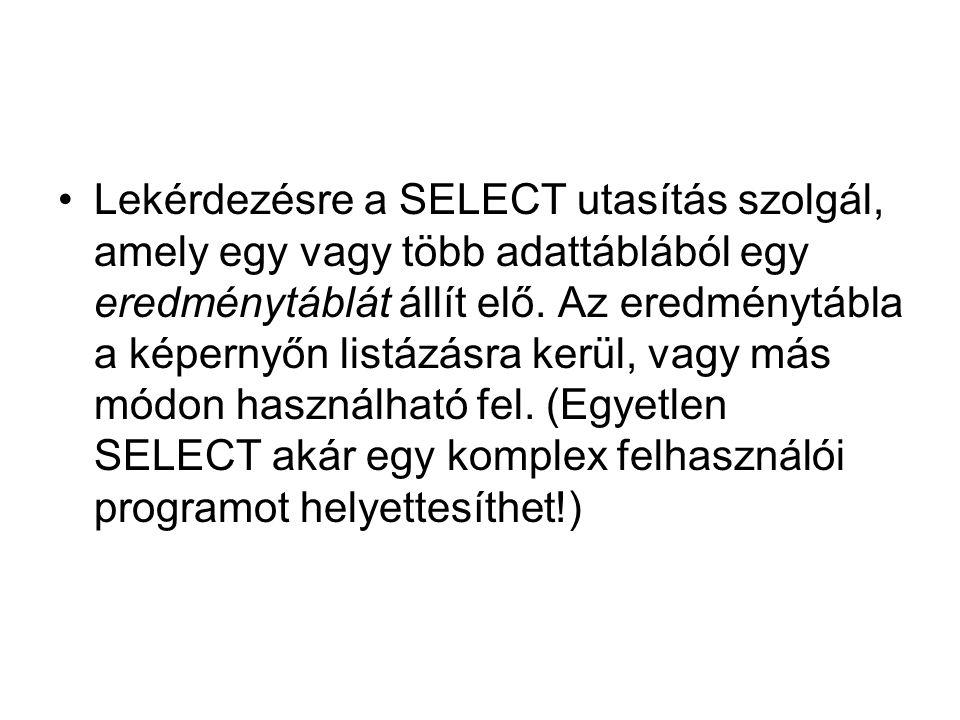 Lekérdezésre a SELECT utasítás szolgál, amely egy vagy több adattáblából egy eredménytáblát állít elő. Az eredménytábla a képernyőn listázásra kerül,