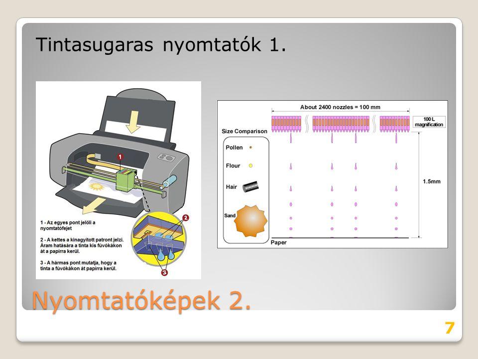 Nyomtatóképek 2. Tintasugaras nyomtatók 1. 7