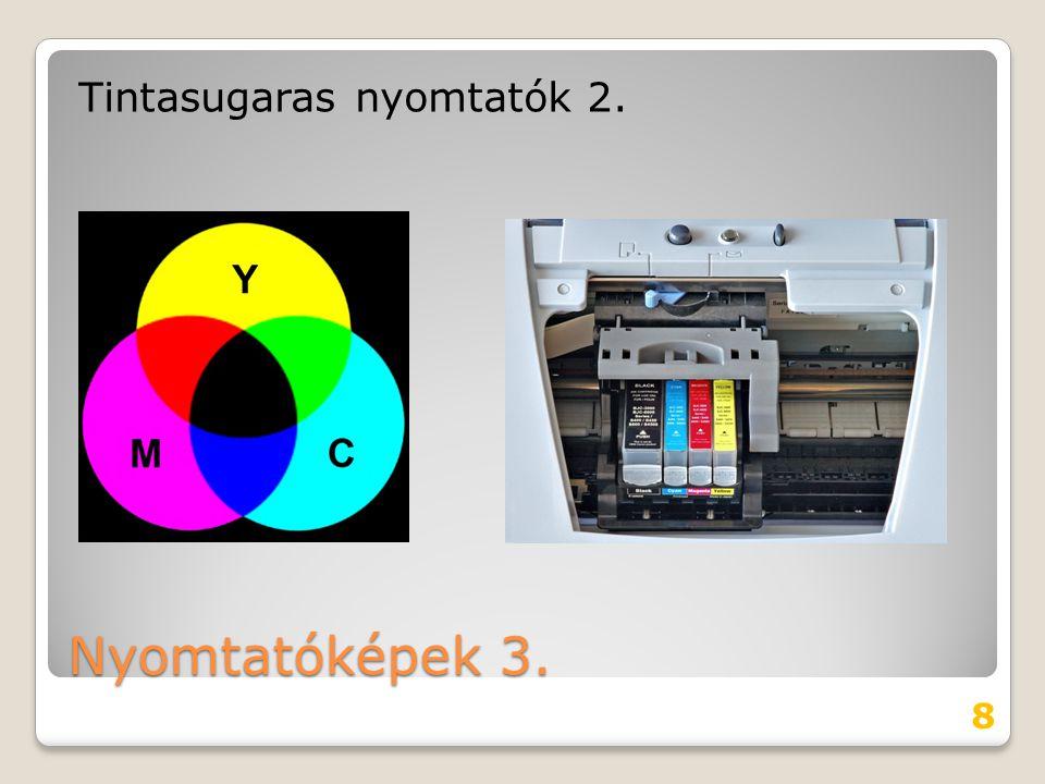 Nyomtatóképek 3. Tintasugaras nyomtatók 2. 8