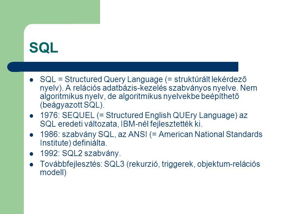 SQL Az SQL utasításait két fő csoportba szokták sorolni: DDL (= Data Definition Language): adatstuktúra definiáló utasítások.