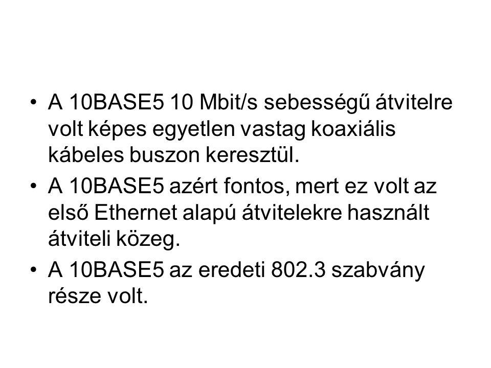 A 10BASE5 10 Mbit/s sebességű átvitelre volt képes egyetlen vastag koaxiális kábeles buszon keresztül.