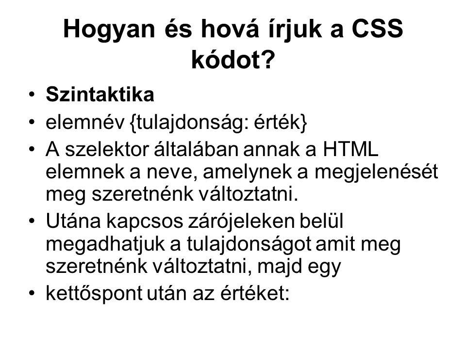 Hogyan és hová írjuk a CSS kódot.