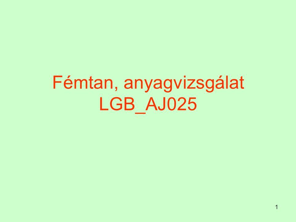 1 Fémtan, anyagvizsgálat LGB_AJ025