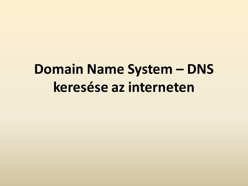 Domain Name System – DNS keresése az interneten