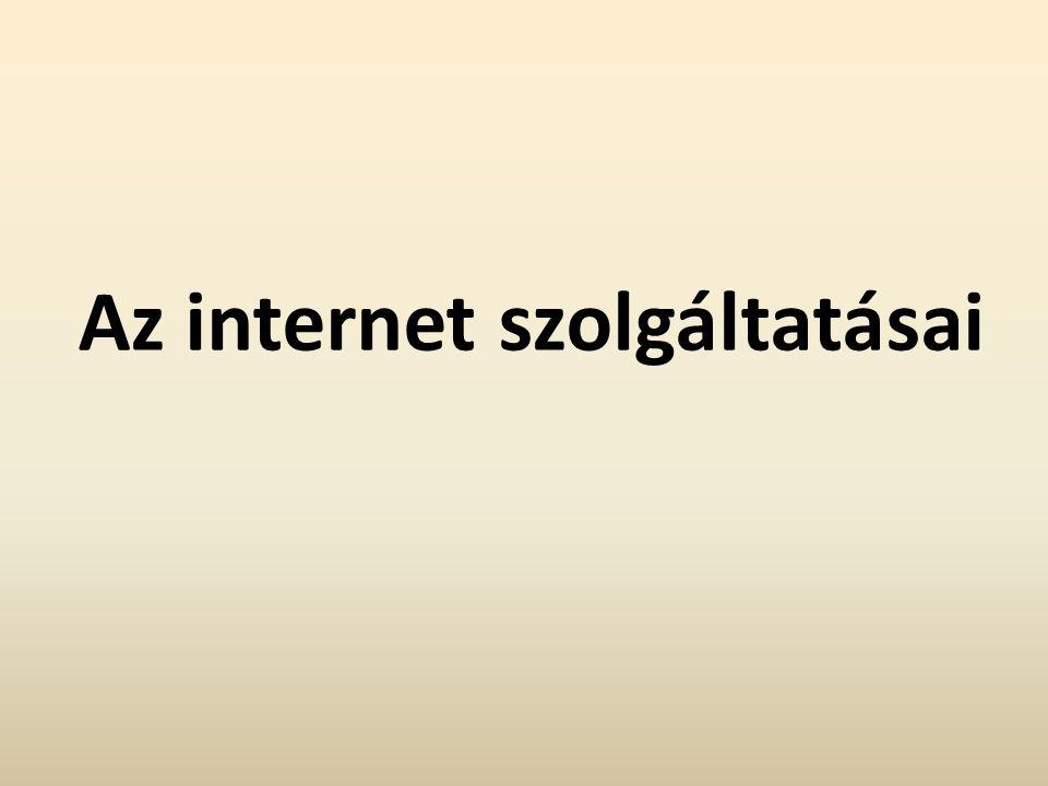 World Wide Web (WWW) Az Internet leglátványosabb, és legnépszerűbb szolgáltatása.