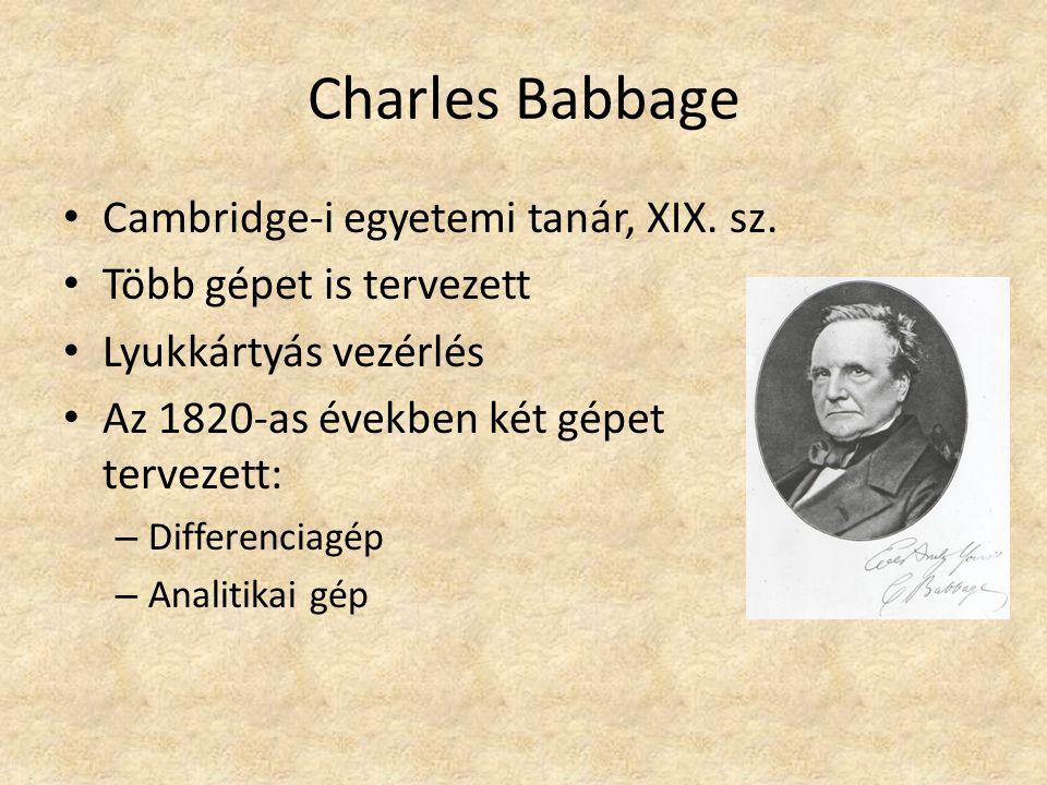 Charles Babbage Cambridge-i egyetemi tanár, XIX.sz.