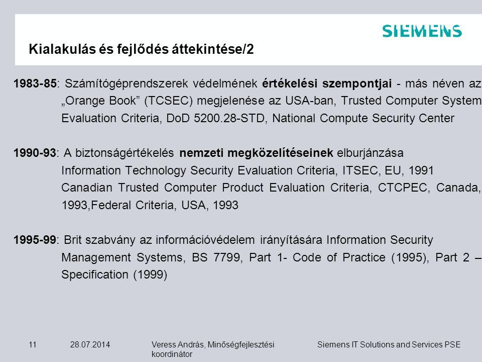 Veress András, Minőségfejlesztési koordinátor Siemens IT Solutions and Services PSE 28.07.201411 Kialakulás és fejlődés áttekintése/2 1983-85: Számító