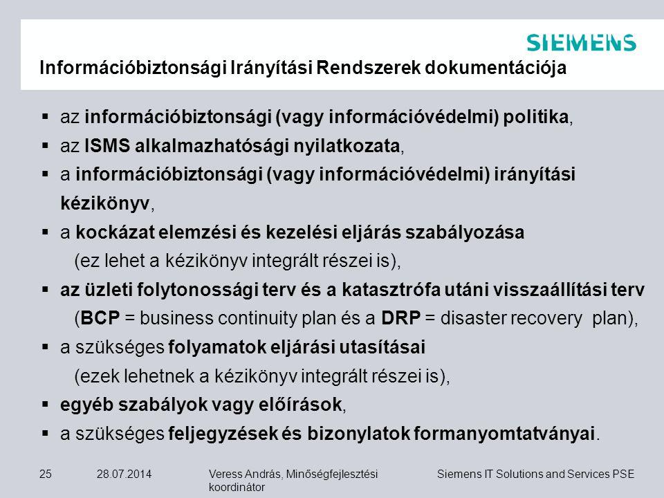 Veress András, Minőségfejlesztési koordinátor Siemens IT Solutions and Services PSE 28.07.201425  az információbiztonsági (vagy információvédelmi) po