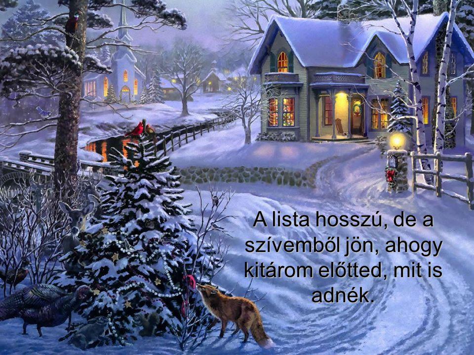 Amit én Karácsonyra szívesen adnék Neked, nem lesz becsomagolva, nem lesz rajta szalag sem, nem a posta hozza, és nem kerül egy fillérbe sem. Myki