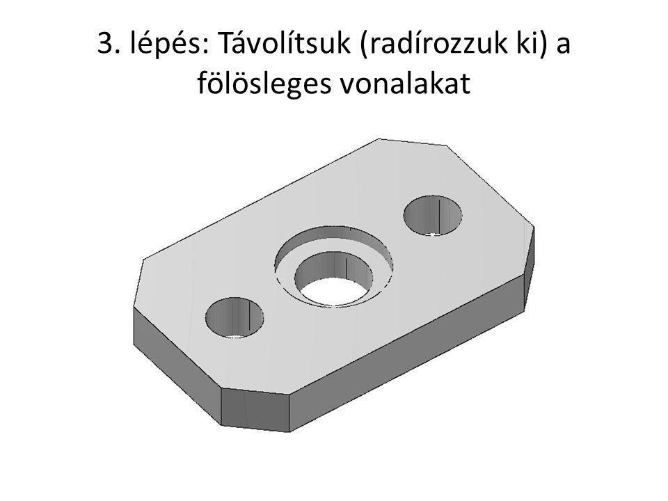 3. lépés: Távolítsuk (radírozzuk ki) a fölösleges vonalakat
