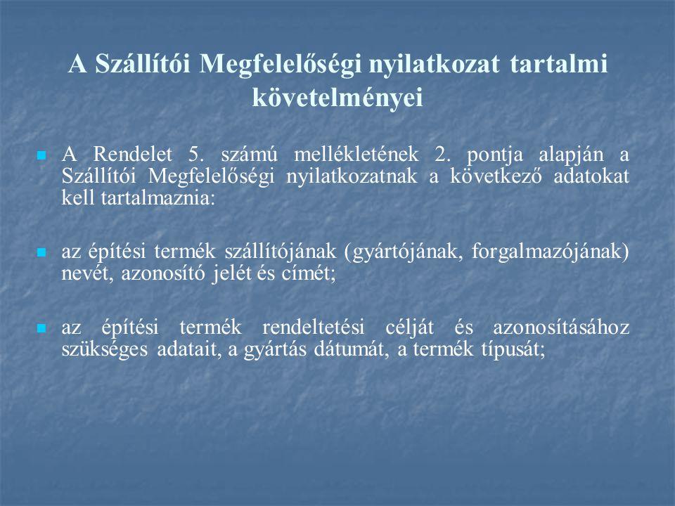 A Szállítói Megfelelőségi nyilatkozat tartalmi követelményei A Rendelet 5.