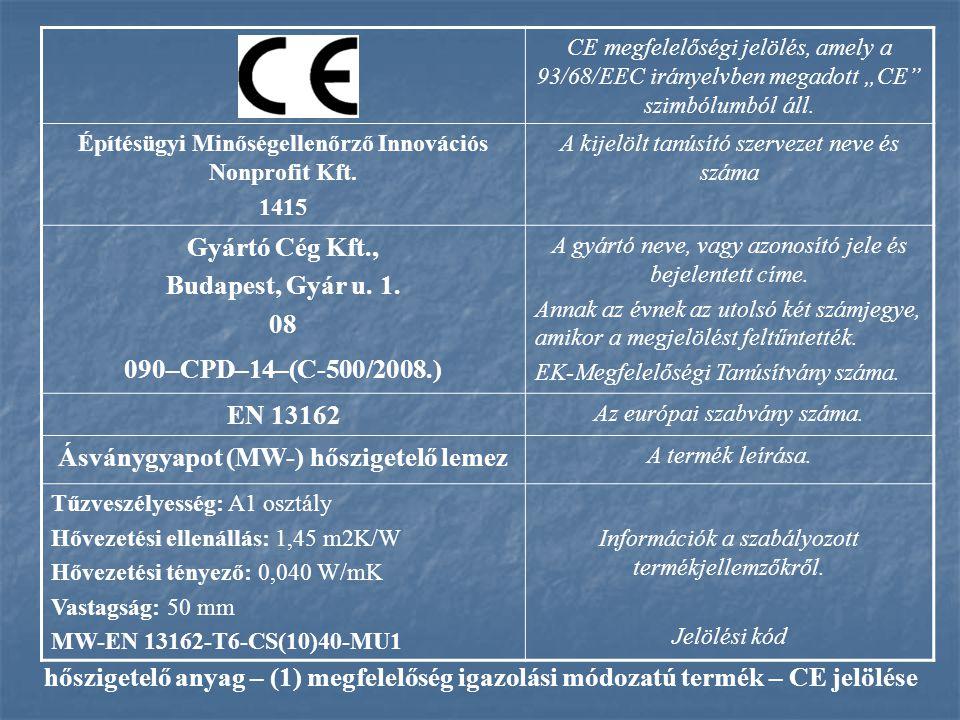 """CE megfelelőségi jelölés, amely a 93/68/EEC irányelvben megadott """"CE szimbólumból áll."""