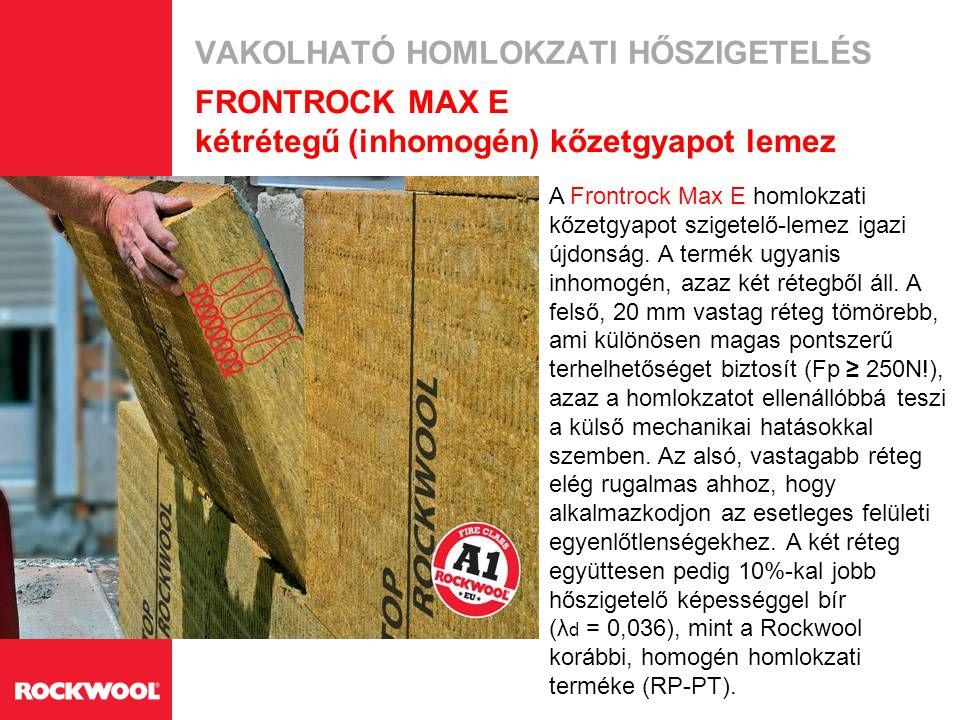 VAKOLHATÓ HOMLOKZATI HŐSZIGETELÉS FRONTROCK MAX E kétrétegű (inhomogén) kőzetgyapot lemez A Frontrock Max E homlokzati kőzetgyapot szigetelő-lemez iga