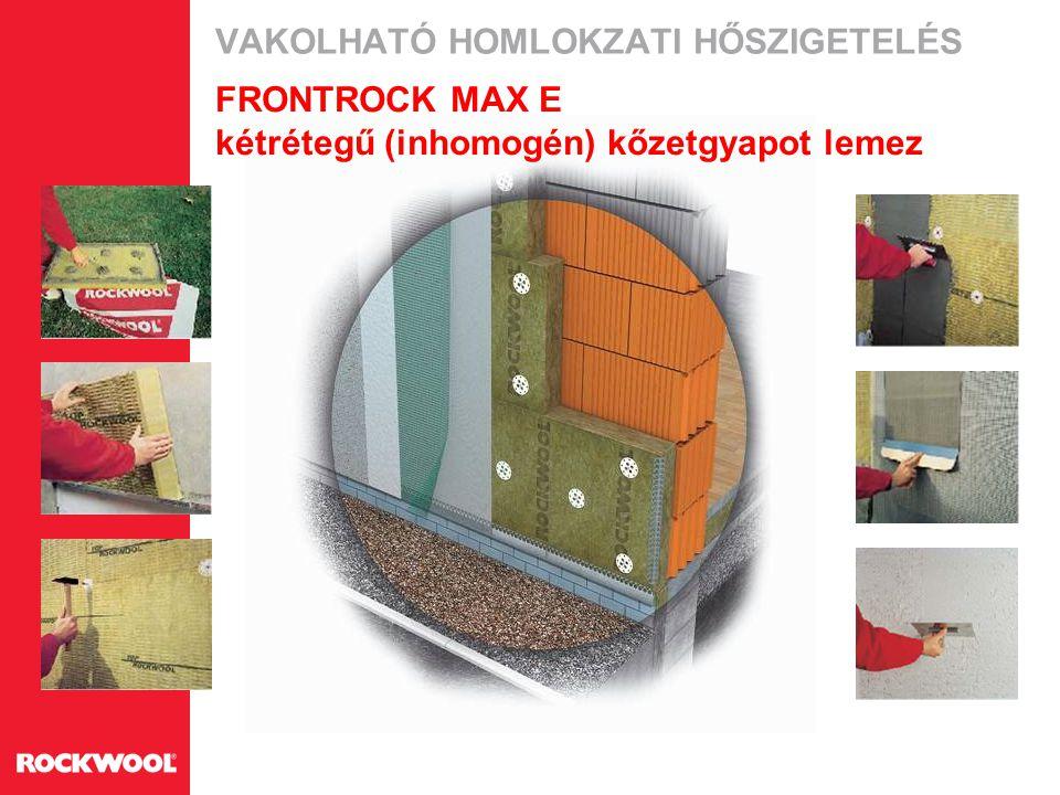 VAKOLHATÓ HOMLOKZATI HŐSZIGETELÉS FRONTROCK MAX E kétrétegű (inhomogén) kőzetgyapot lemez