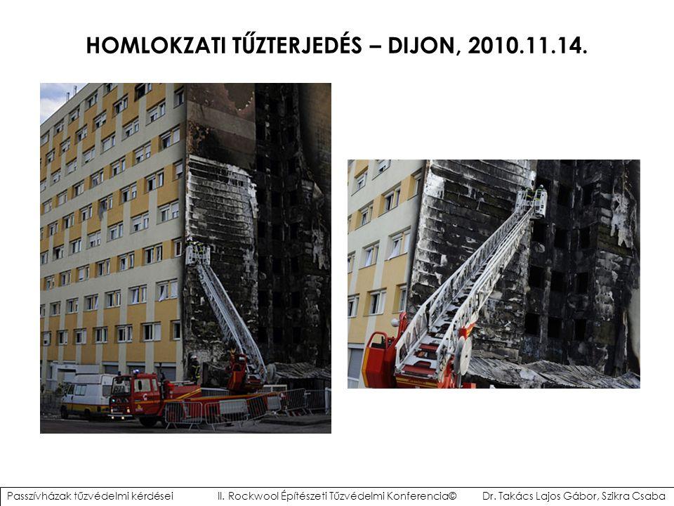 HOMLOKZATI TŰZTERJEDÉS – DIJON, 2010.11.14.Passzívházak tűzvédelmi kérdései II.