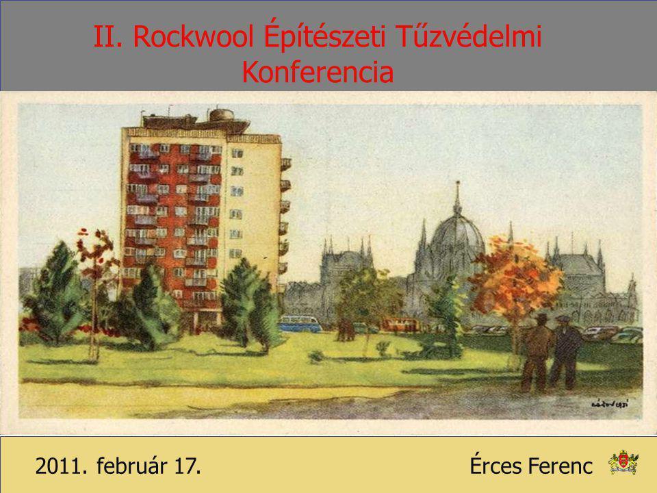 ÉRCES FERENC2011.02.17.1 2011. február 17.Érces Ferenc II. Rockwool Építészeti Tűzvédelmi Konferencia