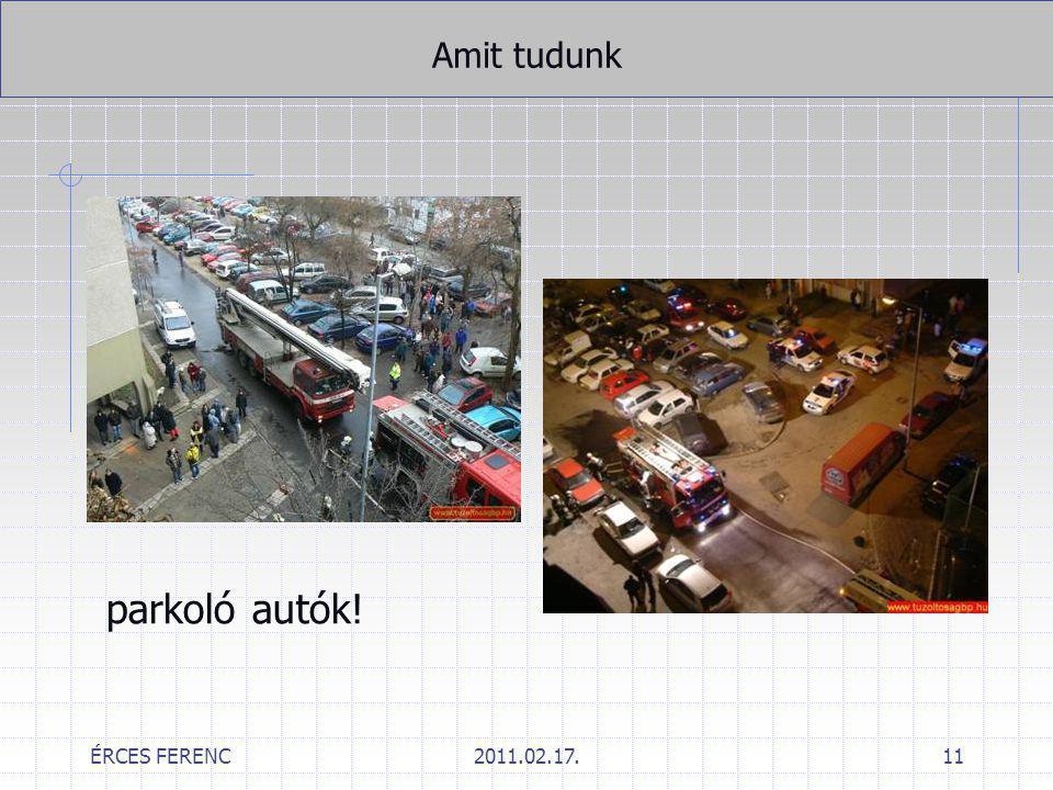 ÉRCES FERENC2011.02.17.11 parkoló autók! Amit tudunk