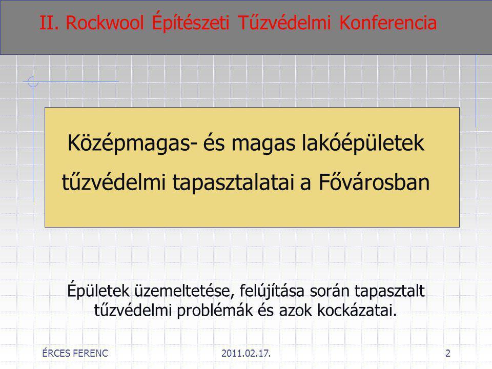 ÉRCES FERENC2011.02.17.3 előzmények Tapasztalatok forrása (2010): 1./ellenőrzések során (430 ellenőrzés) 2./bejelentések vizsgálata alkalmával (200) 3./eltérési ügyek kapcsán (100 eset) 4./panel program véleményezés (56 i/4 n) (az iparosított technológiával épült lakóépületekre)