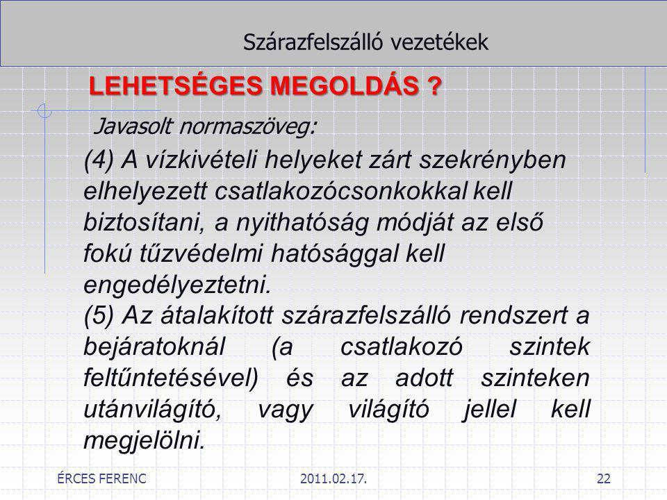 ÉRCES FERENC2011.02.17.22 Szárazfelszálló vezetékek LEHETSÉGES MEGOLDÁS ? (4) A vízkivételi helyeket zárt szekrényben elhelyezett csatlakozócsonkokkal
