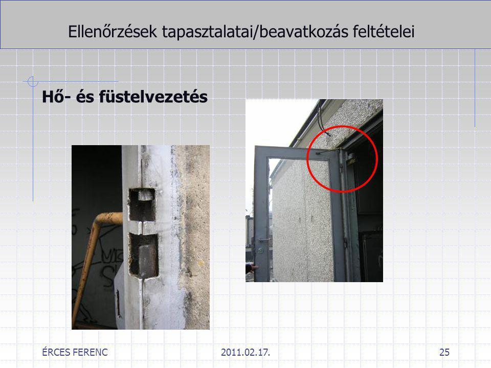 ÉRCES FERENC2011.02.17.25 Ellenőrzések tapasztalatai/beavatkozás feltételei Hő- és füstelvezetés