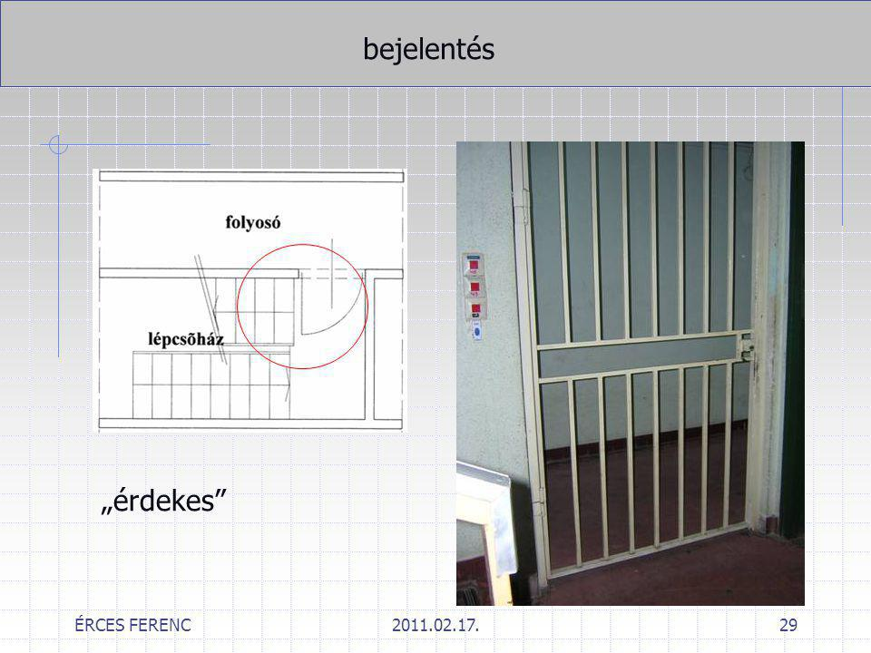 """ÉRCES FERENC2011.02.17.29 bejelentés """"érdekes"""""""