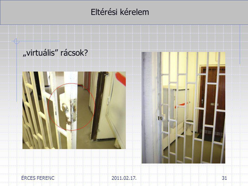 """ÉRCES FERENC2011.02.17.31 Eltérési kérelem """"virtuális"""" rácsok?"""