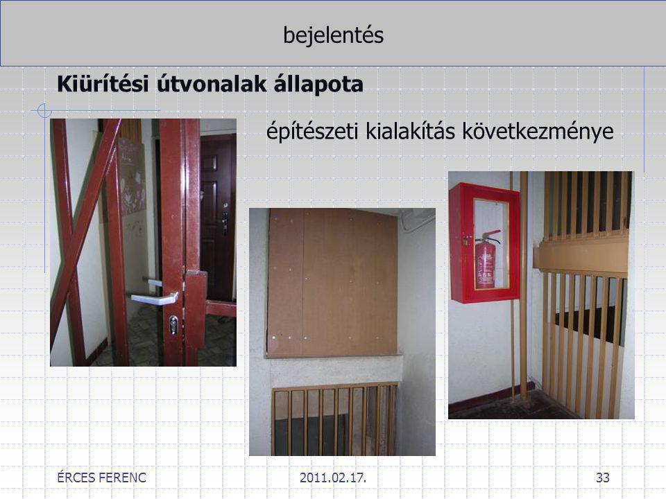 ÉRCES FERENC2011.02.17.33 bejelentés Kiürítési útvonalak állapota építészeti kialakítás következménye