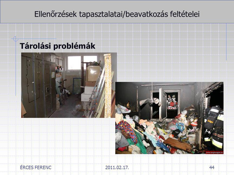 ÉRCES FERENC2011.02.17.44 Ellenőrzések tapasztalatai/beavatkozás feltételei Tárolási problémák