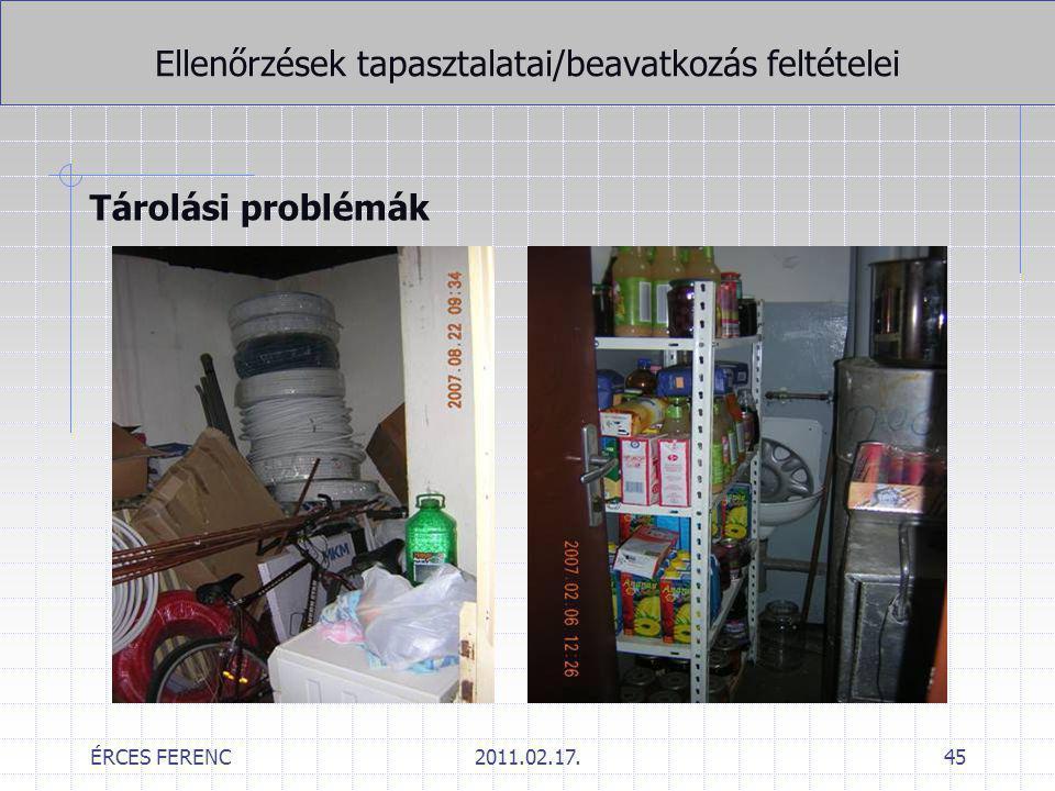 ÉRCES FERENC2011.02.17.45 Ellenőrzések tapasztalatai/beavatkozás feltételei Tárolási problémák