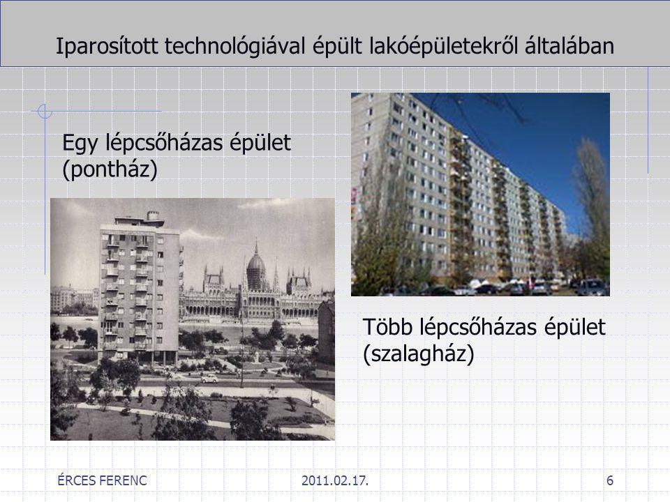 ÉRCES FERENC2011.02.17.6 Több lépcsőházas épület (szalagház) Iparosított technológiával épült lakóépületekről általában Egy lépcsőházas épület (ponthá