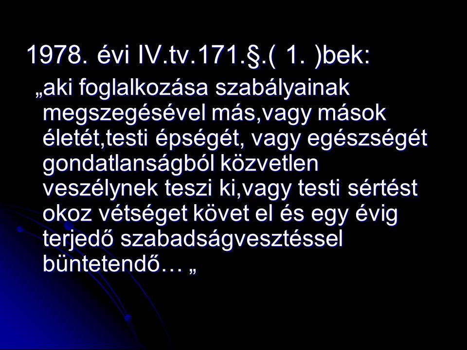 1978. évi IV.tv.171.§.( 1.