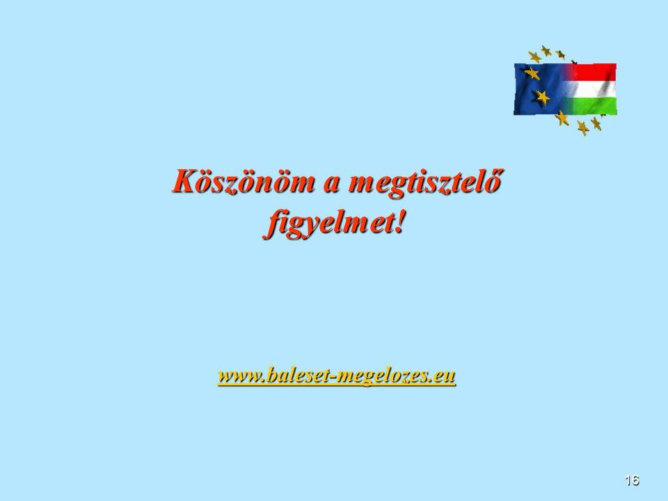 15  Mind a tavak, mind a folyók biztonságának növelése,  járműfejlesztés, járműfelújítás szükséges: elöregedett hajóállomány a Balatonon és a Dunán)