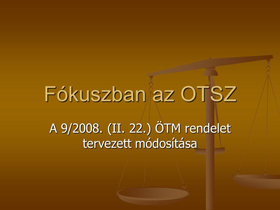 Fókuszban az OTSZ A 9/2008. (II. 22.) ÖTM rendelet tervezett módosítása