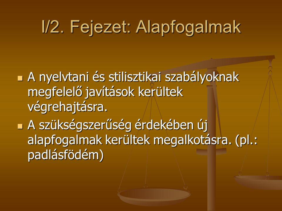 I/2. Fejezet: Alapfogalmak A nyelvtani és stilisztikai szabályoknak megfelelő javítások kerültek végrehajtásra. A nyelvtani és stilisztikai szabályokn