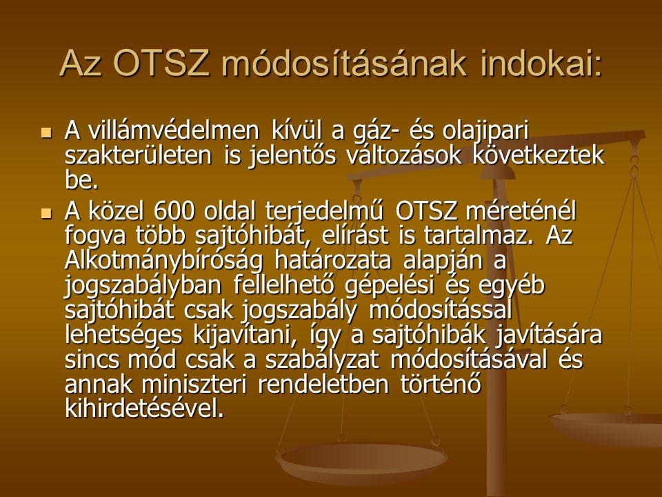 Az OTSZ módosításának indokai: A villámvédelmen kívül a gáz- és olajipari szakterületen is jelentős változások következtek be. A villámvédelmen kívül