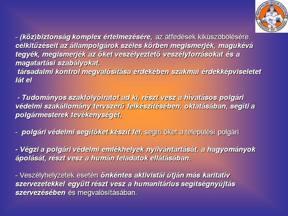 - (köz)biztonság komplex értelmezésére, az átfedések kiküszöbölésére. célkitűzéseit az állampolgárok széles körben megismerjék, magukévá tegyék, megis