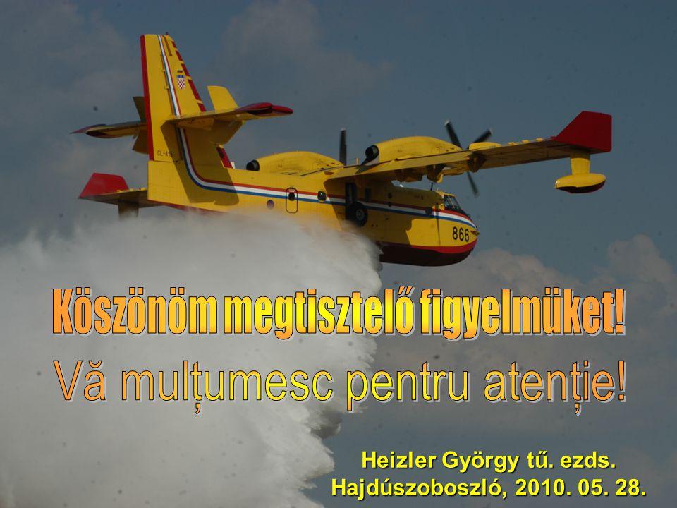 Heizler György tű. ezds. Hajdúszoboszló, 2010. 05. 28.