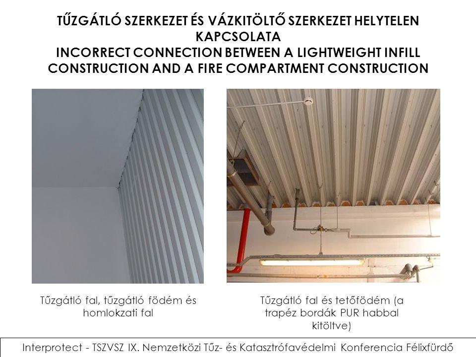 TŰZGÁTLÓ SZERKEZET ÉS VÁZKITÖLTŐ SZERKEZET HELYTELEN KAPCSOLATA INCORRECT CONNECTION BETWEEN A LIGHTWEIGHT INFILL CONSTRUCTION AND A FIRE COMPARTMENT