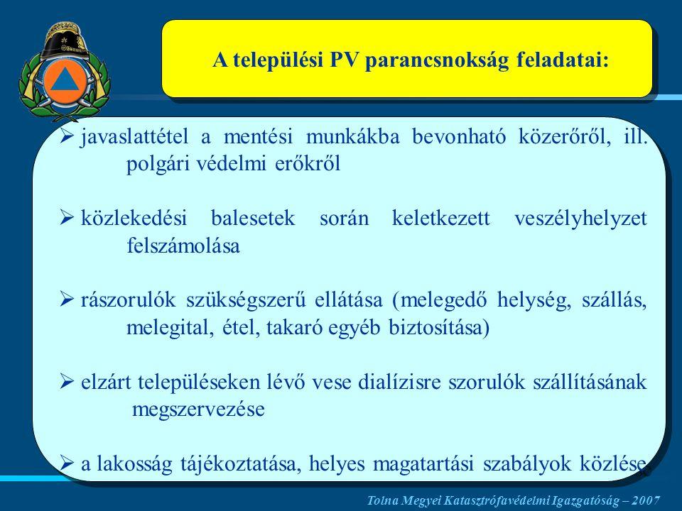 A települési PV parancsnokság feladatai:   javaslattétel a mentési munkákba bevonható közerőről, ill.