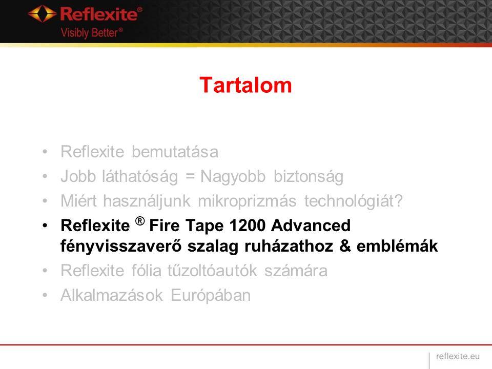 Tartalom Reflexite bemutatása Jobb láthatóság = Nagyobb biztonság Miért használjunk mikroprizmás technológiát? Reflexite ® Fire Tape 1200 Advanced fén