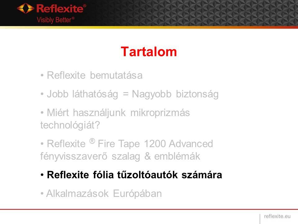 Tartalom Reflexite bemutatása Jobb láthatóság = Nagyobb biztonság Miért használjunk mikroprizmás technológiát.