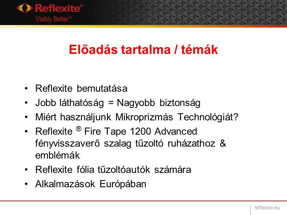 Előadás tartalma / témák Reflexite bemutatása Jobb láthatóság = Nagyobb biztonság Miért használjunk Mikroprizmás Technológiát? Reflexite ® Fire Tape 1