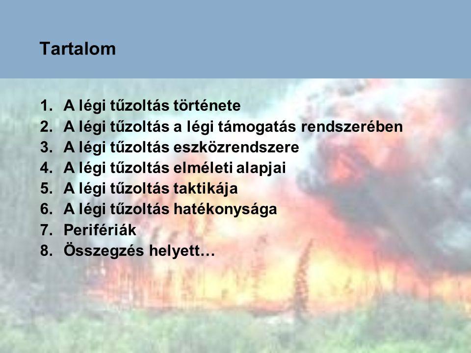 Rövid történeti áttekintés Az első rendszeres légi erdőtűz felderítés: 1918 Az első légi tűzoltás: 1918 Az első légi erdőtűz oltás: 1930 Az első kísérletek: 1950 Az első erdőtűzoltó repülőgép: 1967 Az első magyarországi légi tűzoltás: 1993