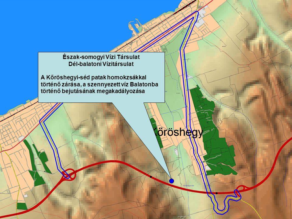 Észak-somogyi Vízi Társulat Dél-balatoni Vízitársulat A Kőröshegyi-séd patak homokzsákkal történő zárása, a szennyezett víz Balatonba történő bejutásának megakadályozása